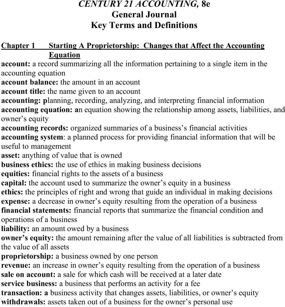 interpreting financial information accounting equation: an equation showing the relationship among assets, liabilities, and owner s equity accounting records: organized summaries of a business s
