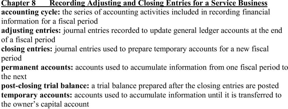 prepare temporary accounts for a new fiscal period permanent accounts: accounts used to accumulate information from one fiscal period to the next post-closing trial