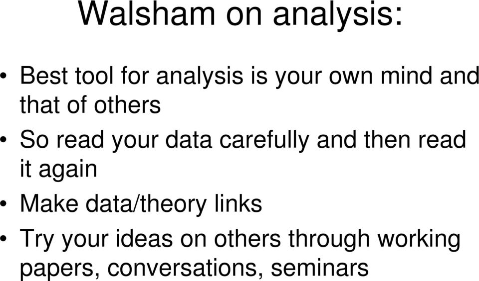 then read it again Make data/theory links Try your ideas