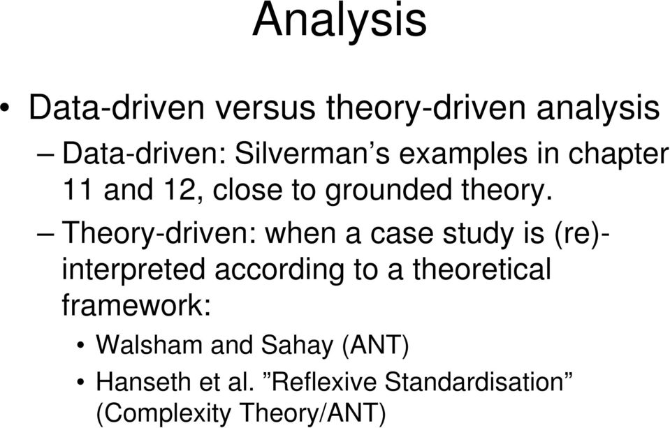 Theory-driven: when a case study is (re)- interpreted according to a
