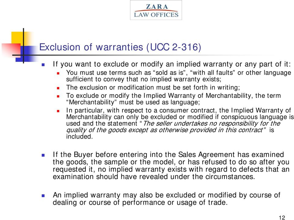 as language; In particular, with respect to a consumer contract, the Implied Warranty of Merchantability can only be excluded or modified if conspicuous language is used and the statement The seller