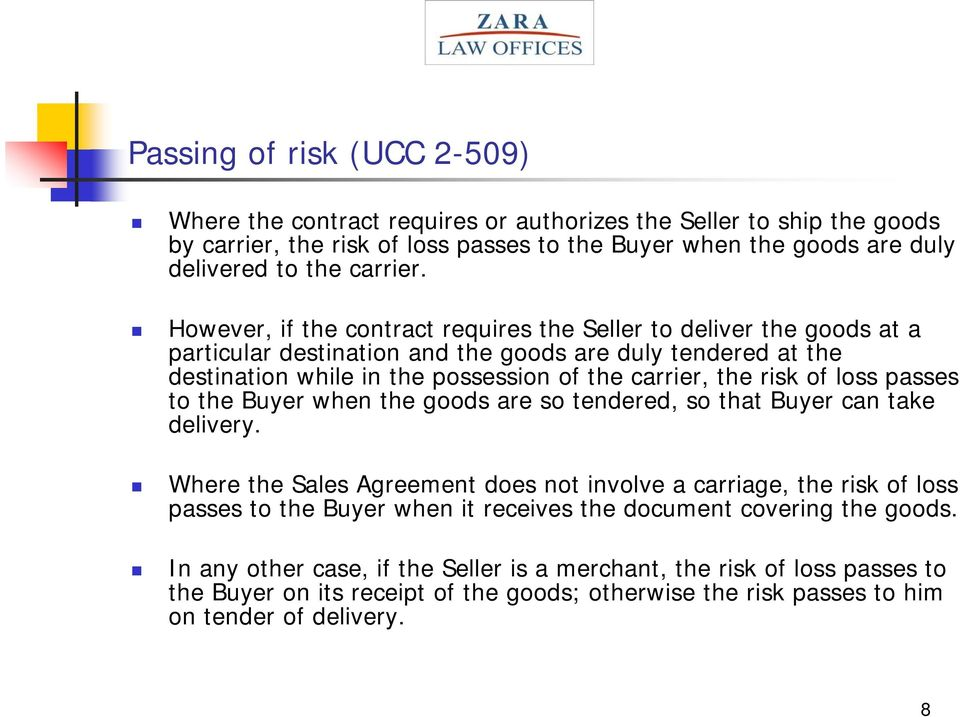 loss passes to the Buyer when the goods are so tendered, so that Buyer can take delivery.