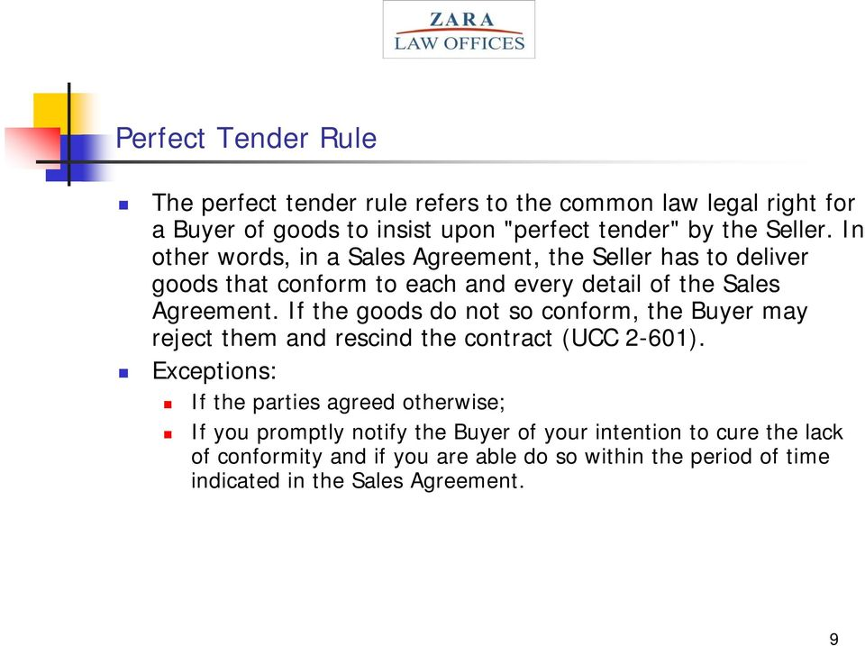 If the goods do not so conform, the Buyer may reject them and rescind the contract (UCC 2-601).