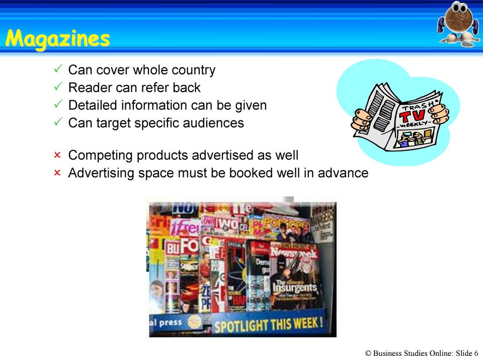 audiences Competing products advertised as well Advertising