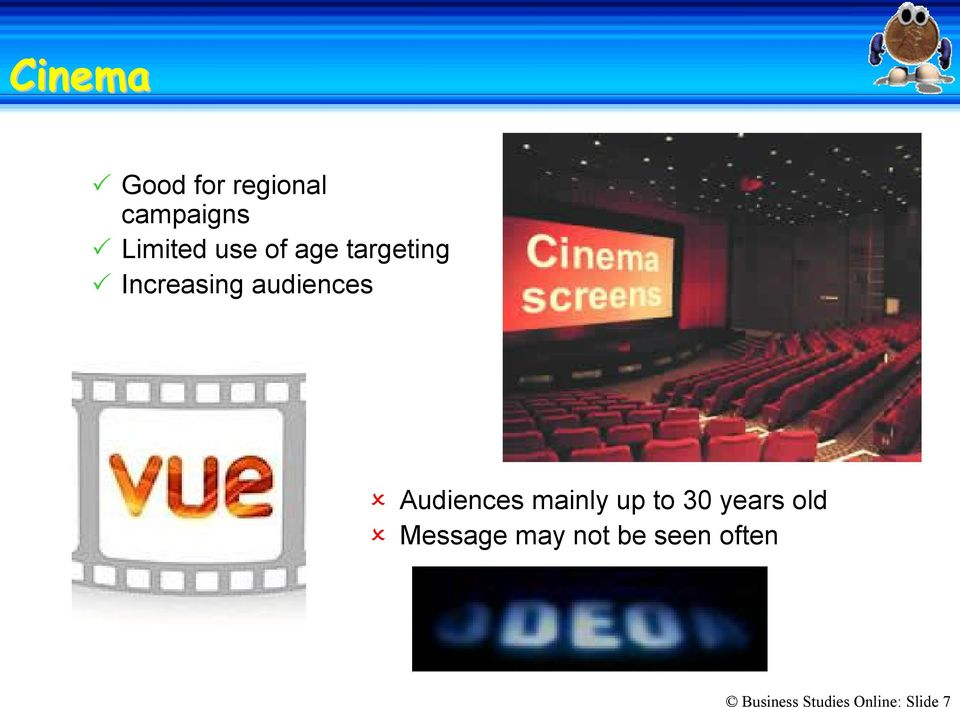 Audiences mainly up to 30 years old Message
