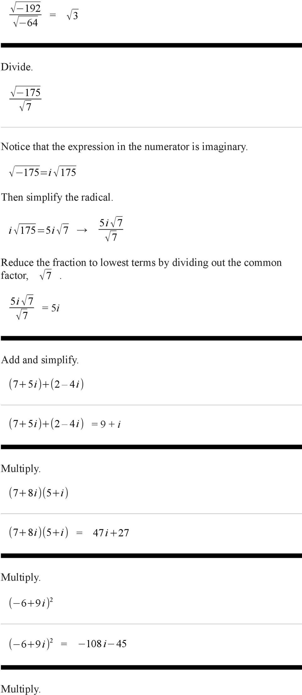 i 75=5i 7 5i 7 7 Reduce the fraction to lowest terms by dividing out the common factor, 7.
