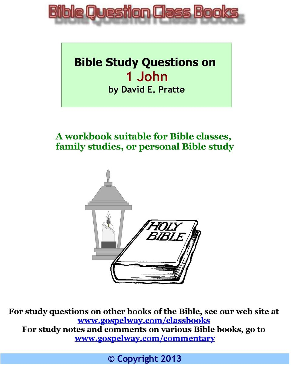 study For study questions on other books of the Bible, see our web site at www.