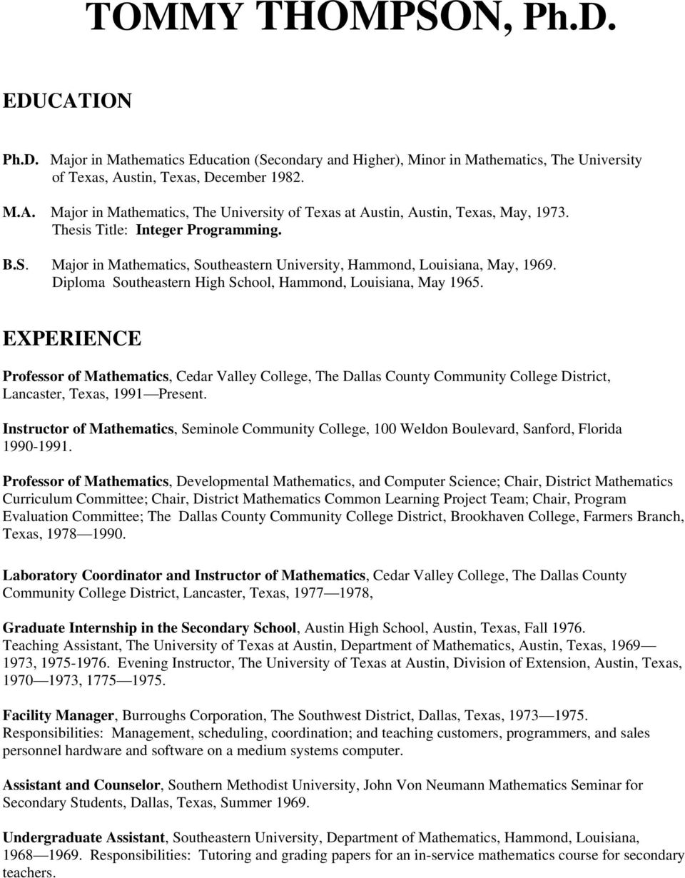 EXPERIENCE Professor of Mathematics, Cedar Valley College, The Dallas County Community College District, Lancaster, Texas, 1991 Present.