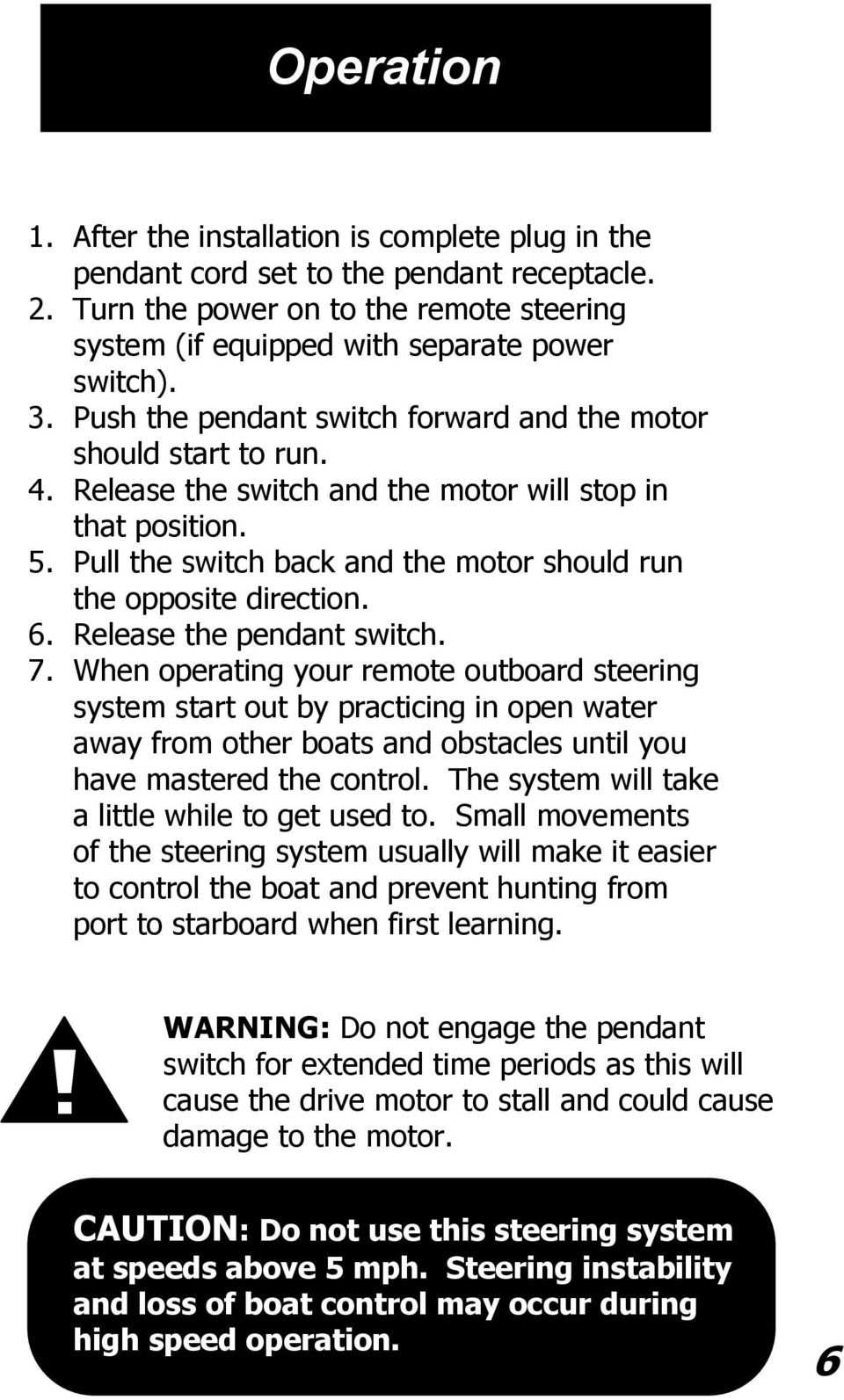 Pull the switch back and the motor should run the opposite direction. 6. Release the pendant switch. 7.