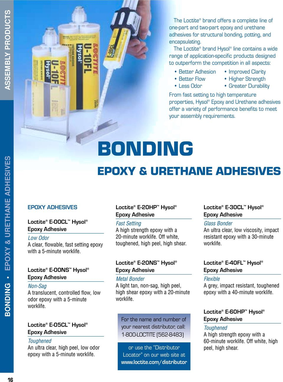 urethane adhesives for structural bonding, potting, and encapsulating.