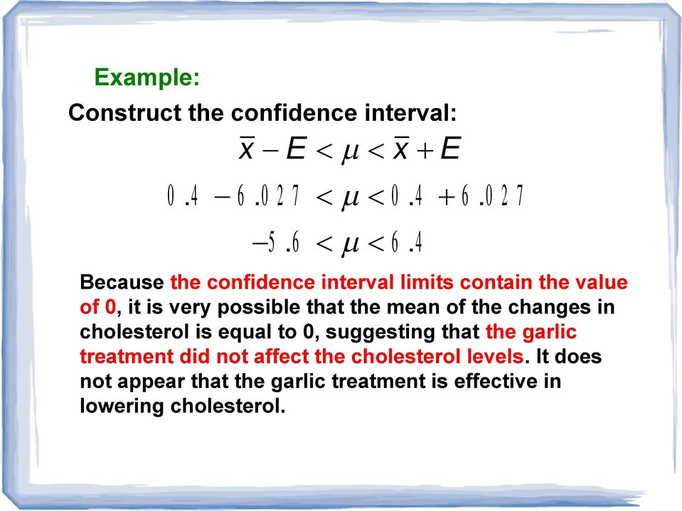 mean of the changes in cholesterol is equal to 0, suggesting that the garlic treatment did not