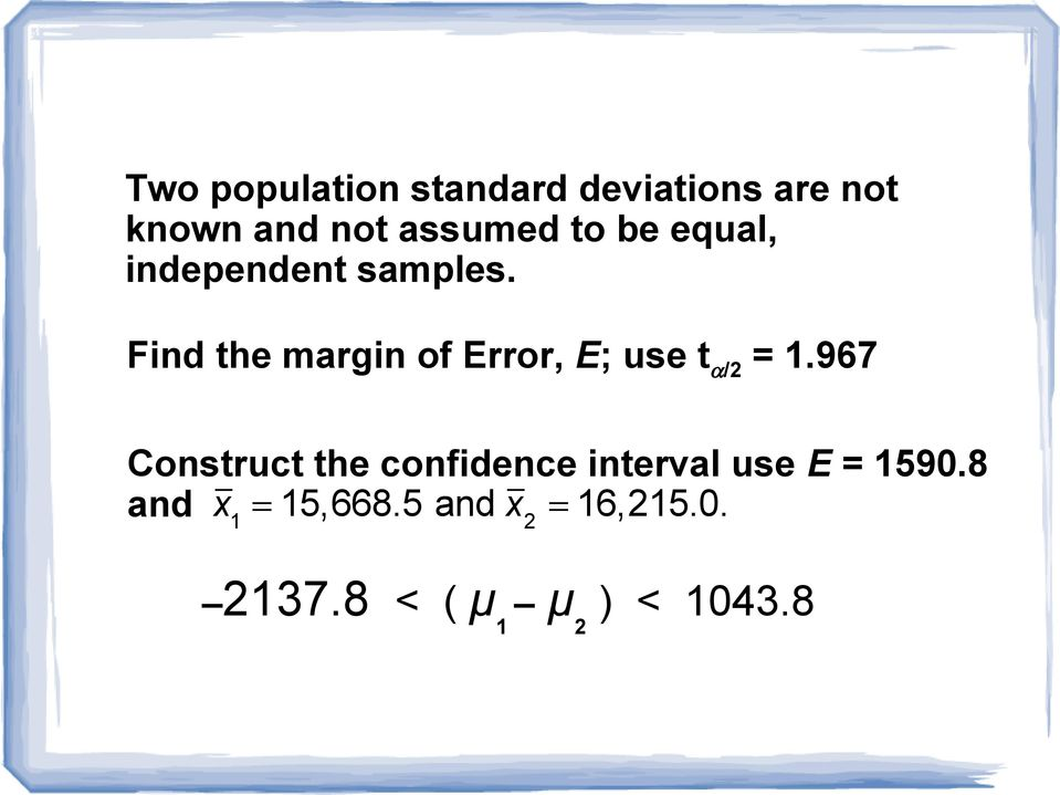 Find the margin of Error, E; use t /2 = 1.