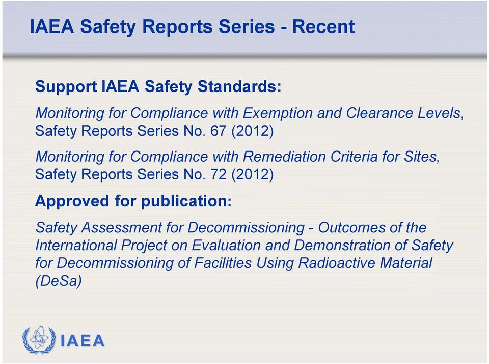 67 (2012) Monitoring for Compliance with Remediation Criteria for Sites, Safety Reports Series No.