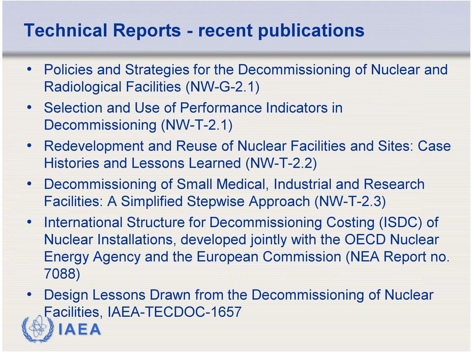 1) Redevelopment and Reuse of Nuclear Facilities and Sites: Case Histories and Lessons Learned (NW-T-2.