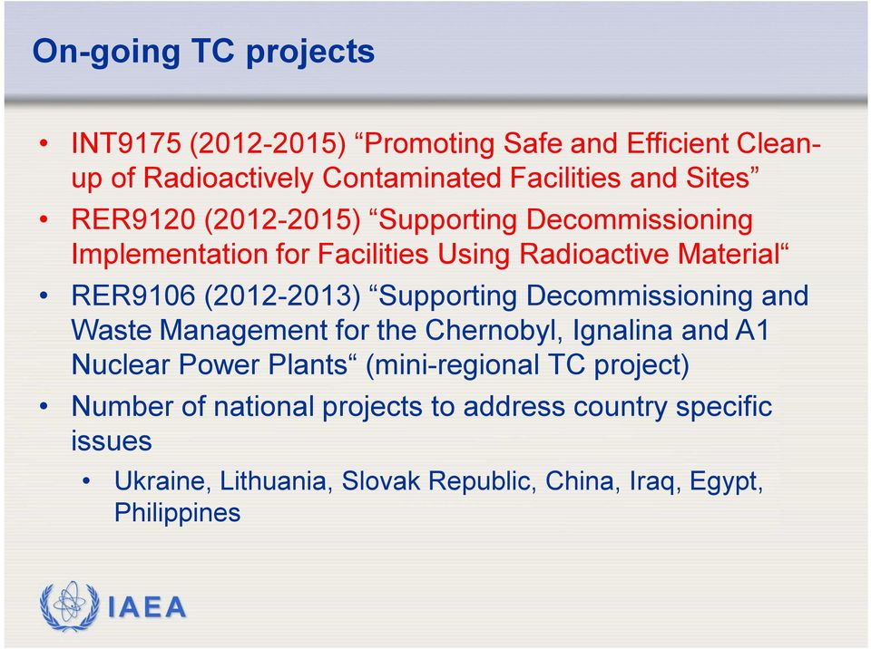 Supporting Decommissioning and Waste Management for the Chernobyl, Ignalina and A1 Nuclear Power Plants (mini-regional TC