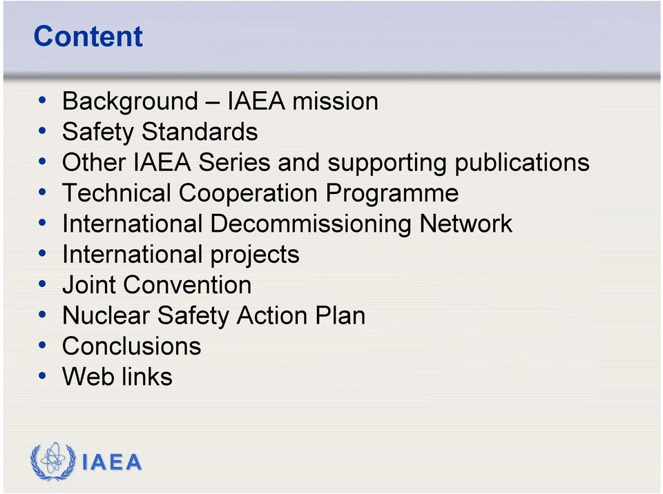 International Decommissioning Network International projects