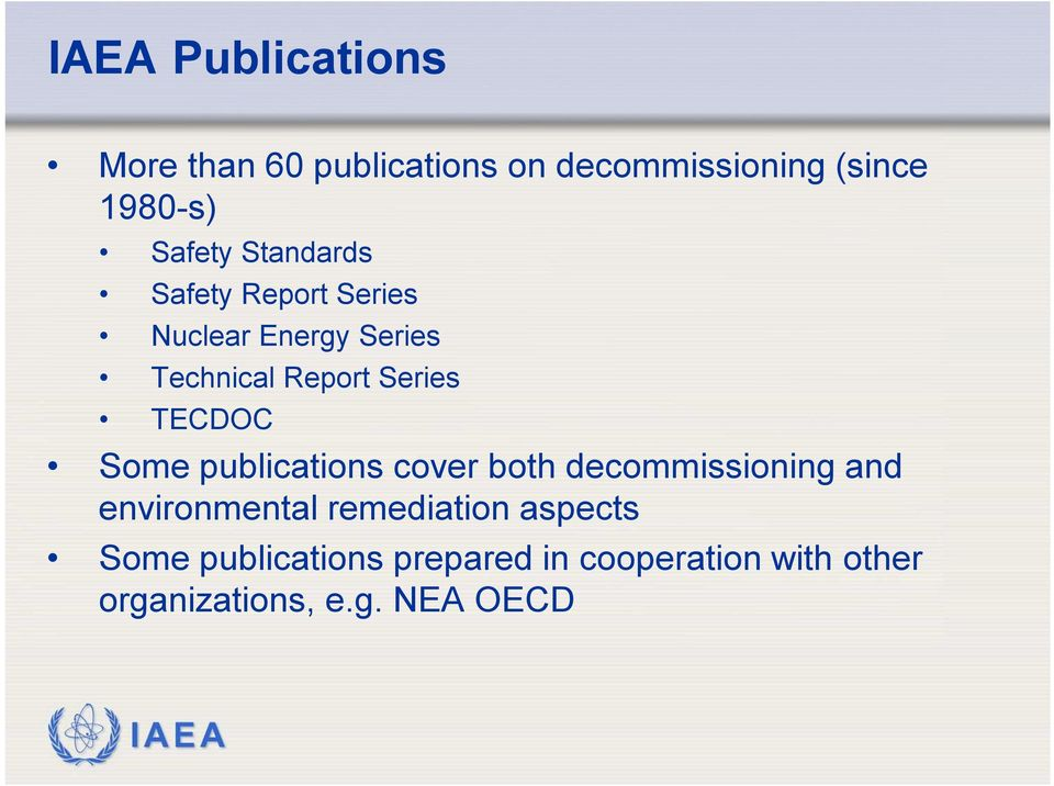 TECDOC Some publications cover both decommissioning and environmental remediation