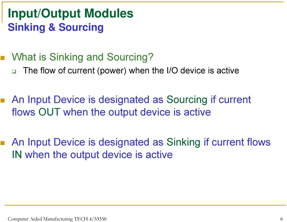 designated as Sourcing if current flows OUT when the output device is active An
