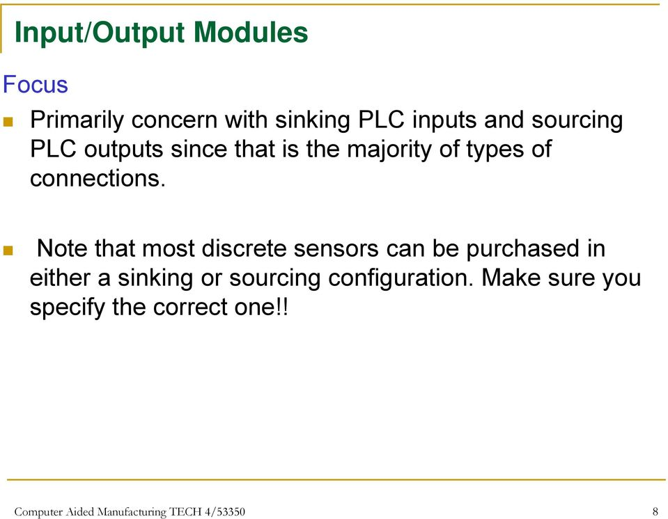Note that most discrete sensors can be purchased in either a sinking or