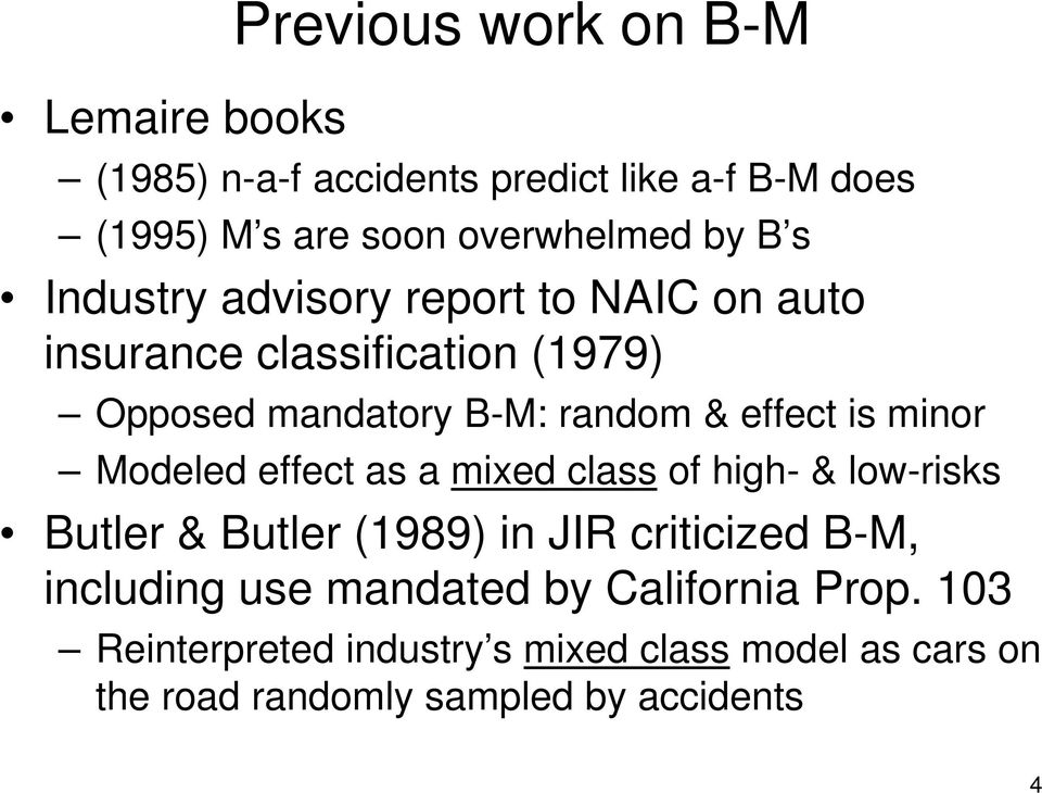 minor Modeled effect as a mixed class of high- & low-risks Butler & Butler (1989) in JIR criticized B-M, including use