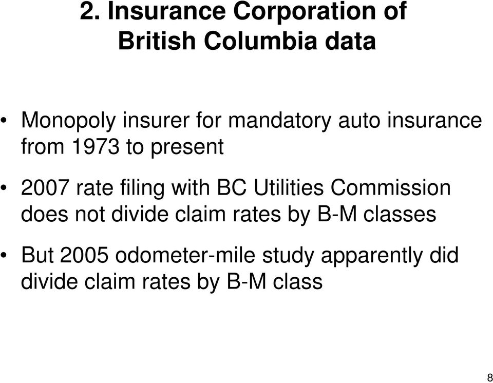 Utilities Commission does not divide claim rates by B-M classes But