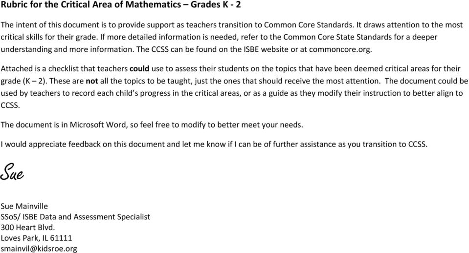 The CCSS can be found on the ISBE website or at commoncore.org.