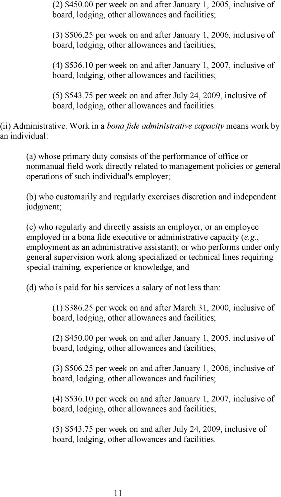 Work in a bona fide administrative capacity means work by an individual: (a) whose primary duty consists of the performance of office or nonmanual field work directly related to management policies