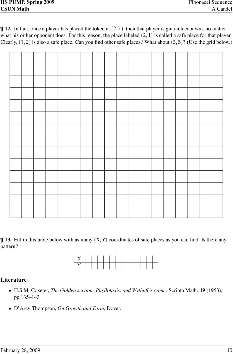 What about (3, )? (Use the grid below.) 13. Fill in this table below with as many (X, Y) coordinates of safe places as you can find. Is there any pattern?