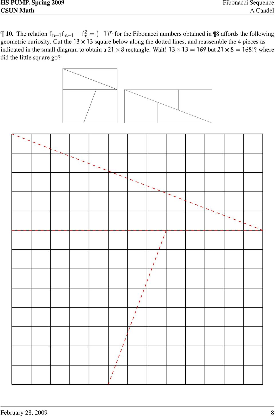 Cut the 13 13 square below along the dotted lines, and reassemble the 4 pieces as
