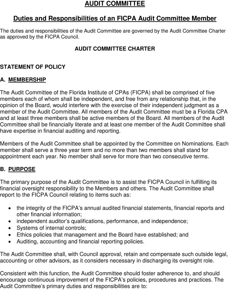 MEMBERSHIP The Audit Committee of the Florida Institute of CPAs (FICPA) shall be comprised of five members each of whom shall be independent, and free from any relationship that, in the opinion of