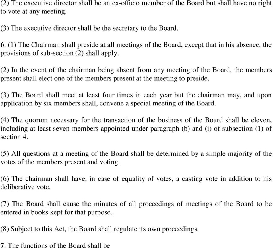 (2) In the event of the chairman being absent from any meeting of the Board, the members present shall elect one of the members present at the meeting to preside.