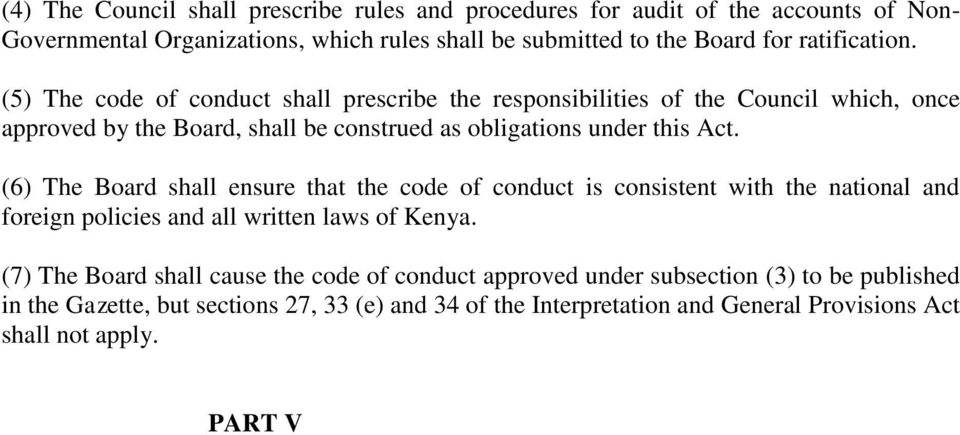 (6) The Board shall ensure that the code of conduct is consistent with the national and foreign policies and all written laws of Kenya.