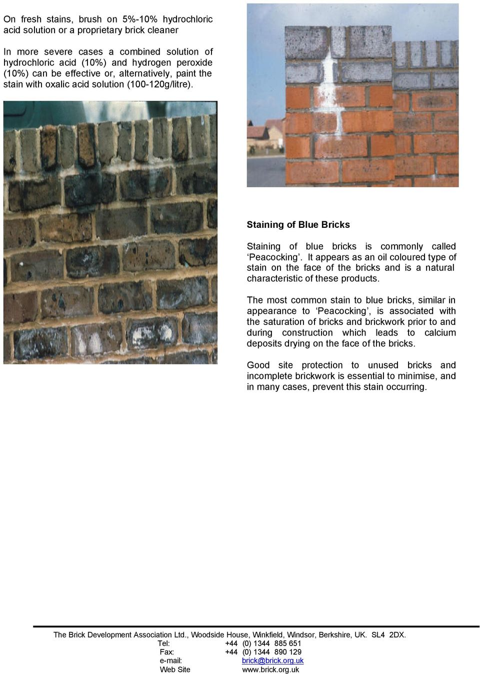 It appears as an oil coloured type of stain on the face of the bricks and is a natural characteristic of these products.
