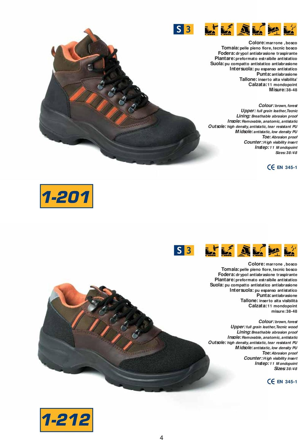 visibilità misure: 8-48 Colour: brown, forest Upper: full grain leather, Tecnic wood Toe: Abrasion proof Counter: High visibility insert EN 45-1