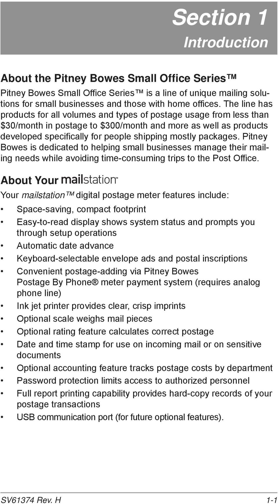 packages. Pitney Bowes is dedicated to helping small businesses manage their mailing needs while avoiding time-consuming trips to the Post Office.