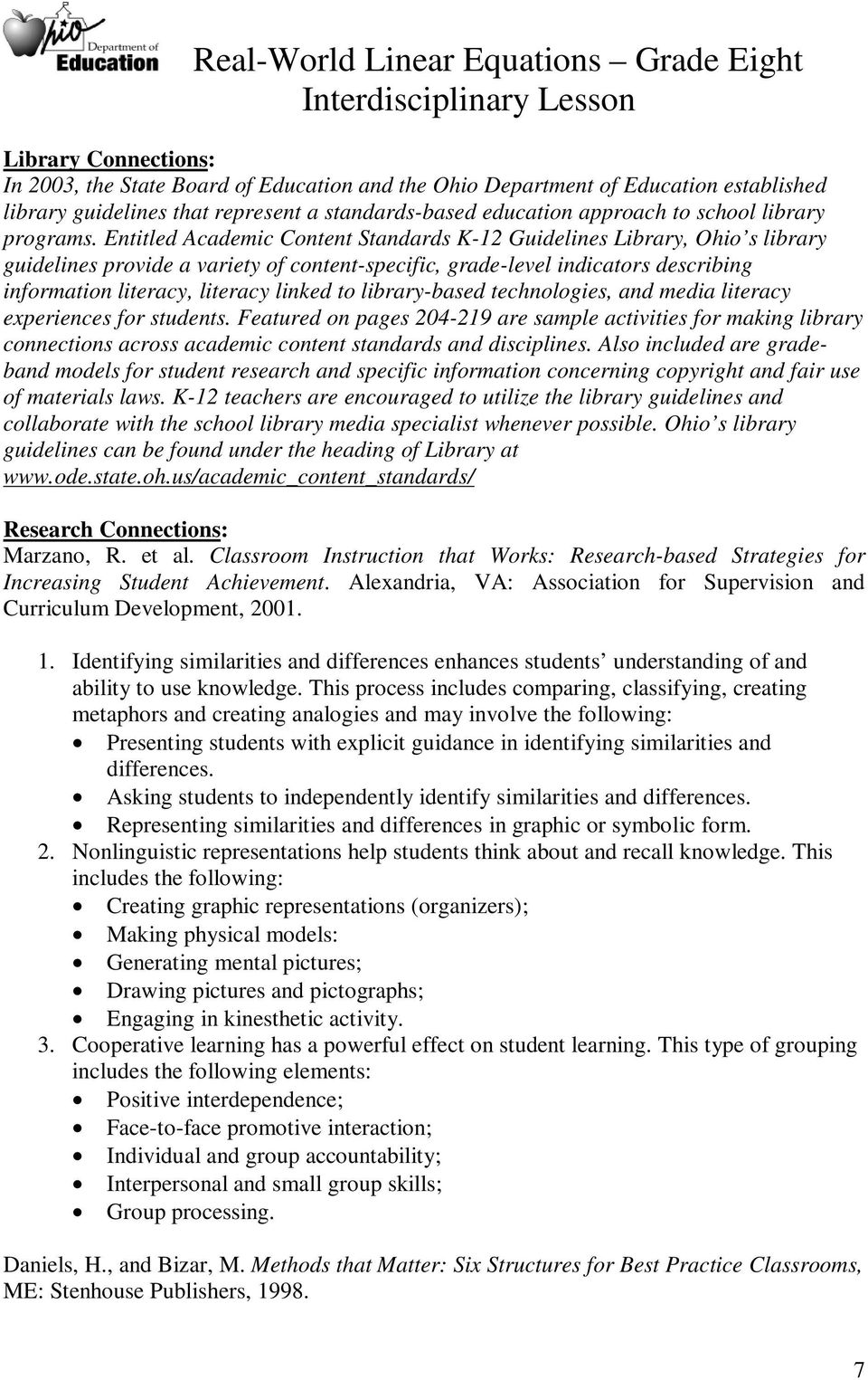 Entitled Academic Content Standards K-12 Guidelines Library, Ohio s library guidelines provide a variety of content-specific, grade-level indicators describing information literacy, literacy linked