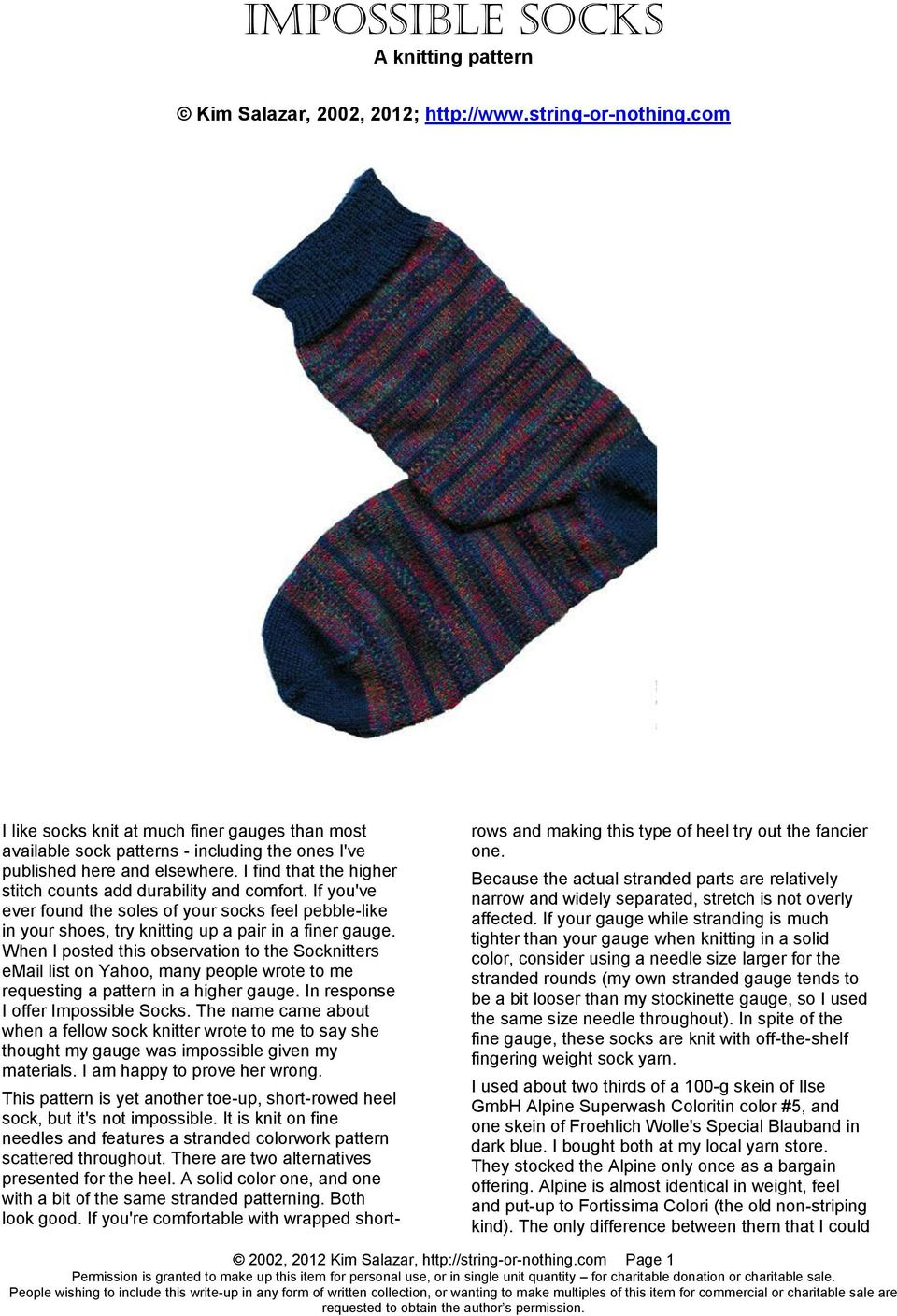 If you've ever found the soles of your socks feel pebble-like in your shoes, try knitting up a pair in a finer gauge.