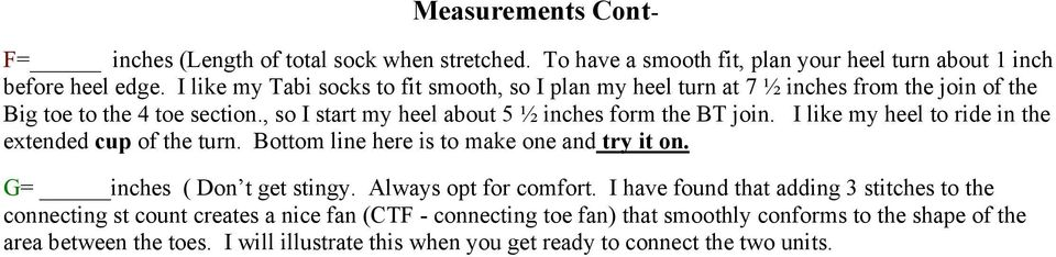 I like my heel to ride in the extended cup of the turn. Bottom line here is to make one and try it on. G= inches ( Don t get stingy. Always opt for comfort.