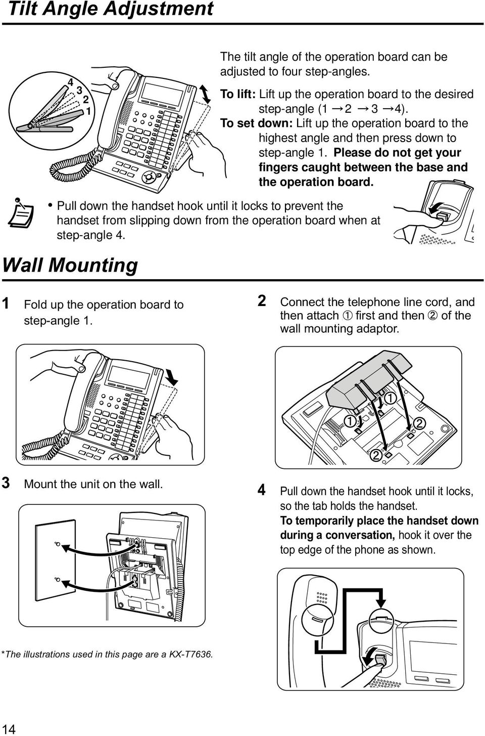 Pull down the handset hook until it locks to prevent the handset from slipping down from the operation board when at step-angle 4. Wall Mounting Fold up the operation board to step-angle.