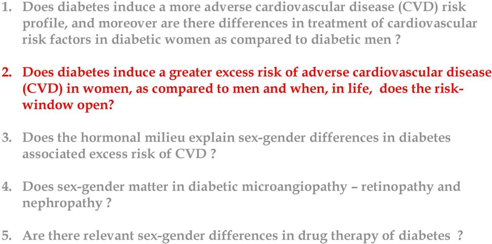 Does diabetes induce a greater excess risk of adverse cardiovascular disease (CVD) in women, as compared to men and when, in life, does the riskwindow open?