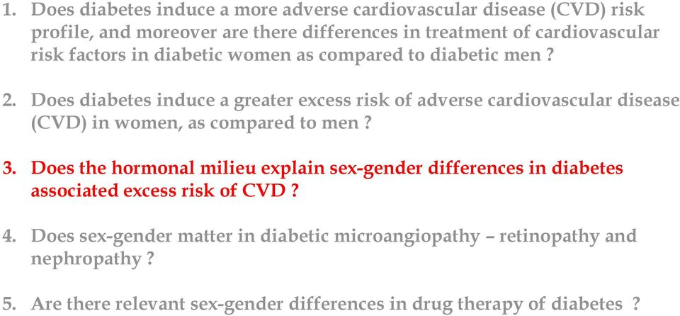 Does diabetes induce a greater excess risk of adverse cardiovascular disease (CVD) in women, as compared to men? 3.