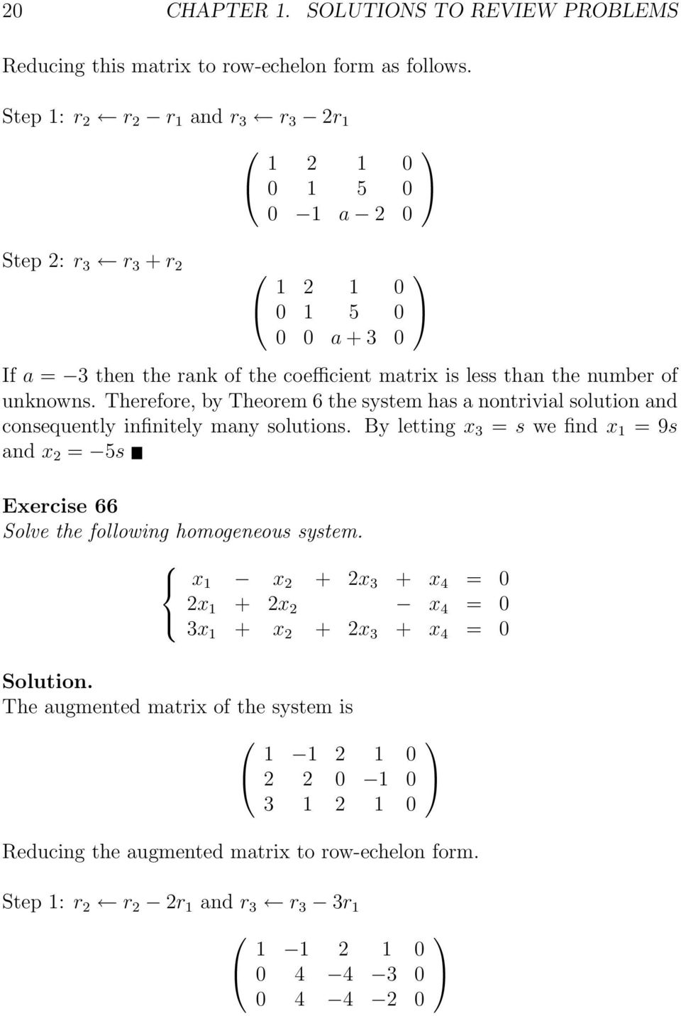 unknowns. Therefore, by Theorem 6 the system has a nontrivial solution and consequently infinitely many solutions.