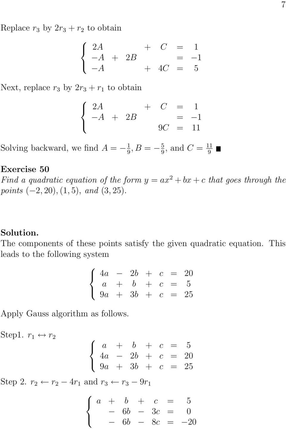 25. The components of these points satisfy the given quadratic equation. This leads to the following system Apply Gauss algorithm as follows.