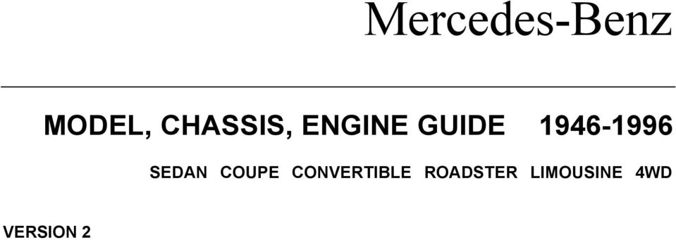 Mercedes benz model chassis engine guide sedan coupe convertible 1946 1996 sedan coupe fandeluxe