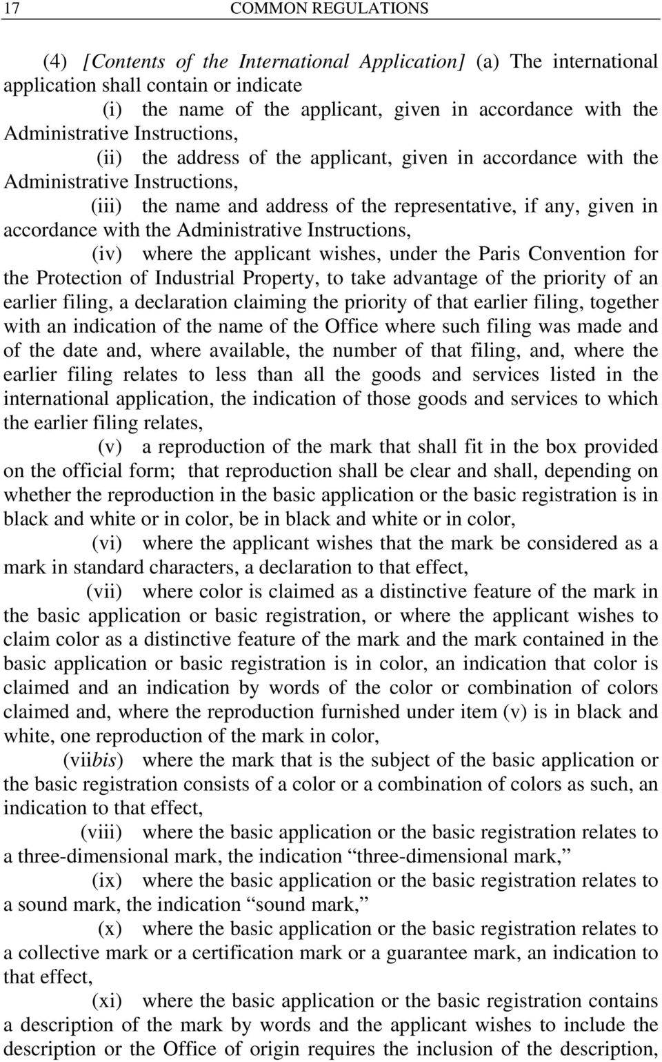 with the Administrative Instructions, (iv) where the applicant wishes, under the Paris Convention for the Protection of Industrial Property, to take advantage of the priority of an earlier filing, a