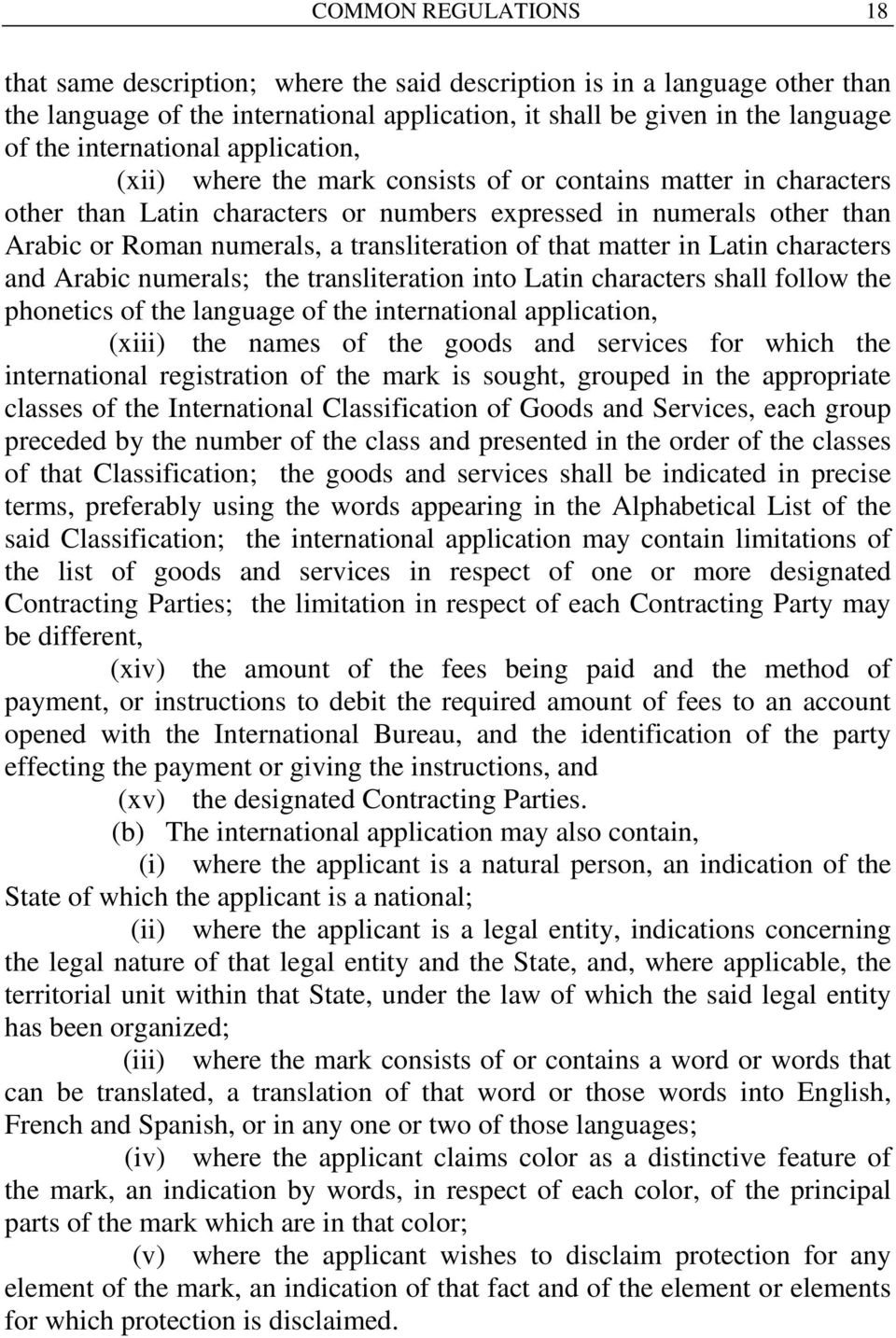 transliteration of that matter in Latin characters and Arabic numerals; the transliteration into Latin characters shall follow the phonetics of the language of the international application, (xiii)