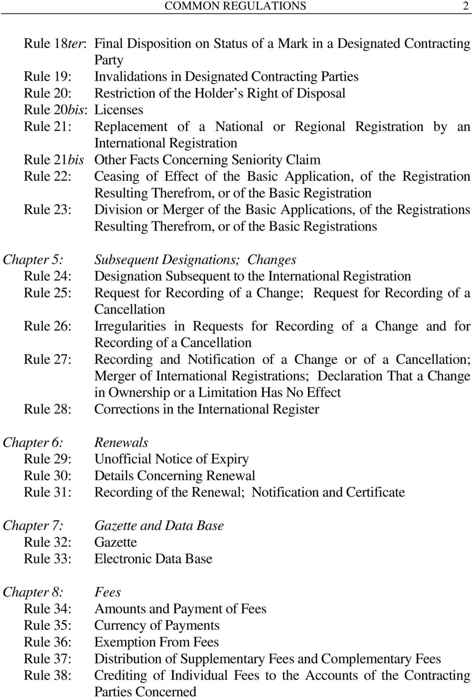 of Effect of the Basic Application, of the Registration Resulting Therefrom, or of the Basic Registration Rule 23: Division or Merger of the Basic Applications, of the Registrations Resulting