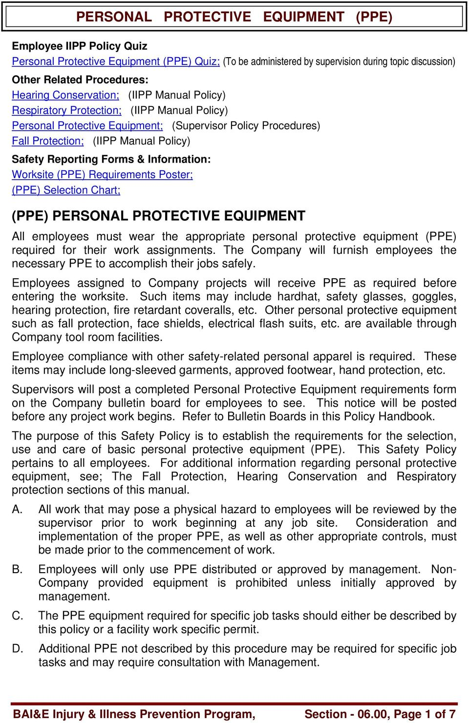 Requirements Poster; (PPE) Selection Chart; (PPE) PERSONAL PROTECTIVE EQUIPMENT All employees must wear the appropriate personal protective equipment (PPE) required for their work assignments.
