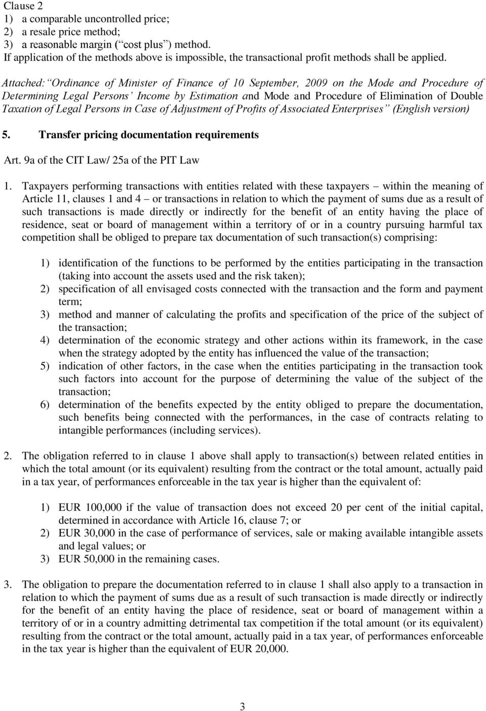 Attached: Ordinance of Minister of Finance of 10 September, 2009 on the Mode and Procedure of Determining Legal Persons Income by Estimation and Mode and Procedure of Elimination of Double Taxation