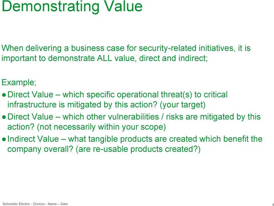 action? (your target) Direct Value which other vulnerabilities / risks are mitigated by this action?